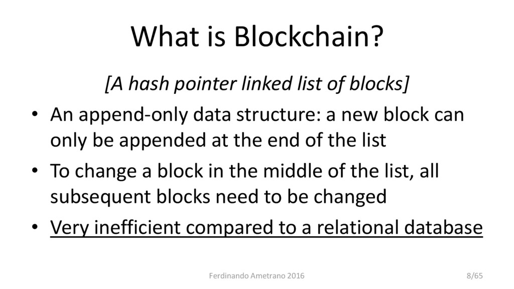 What is Blockchain? [A hash pointer linked list...