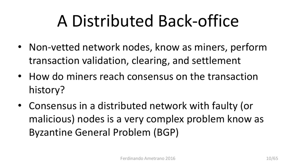 A Distributed Back-office • Non-vetted network ...