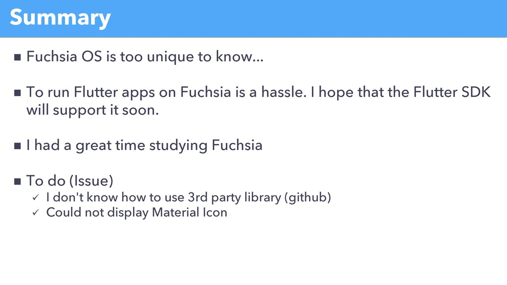 Summary n Fuchsia OS is too unique to know... n...