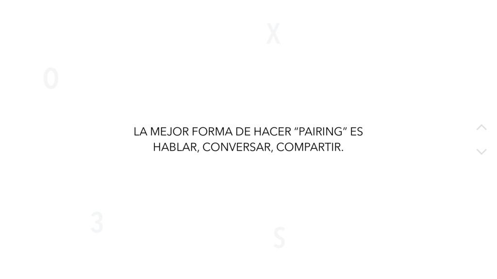 """X O S 3 12 LA MEJOR FORMA DE HACER """"PAIRING"""" ES..."""