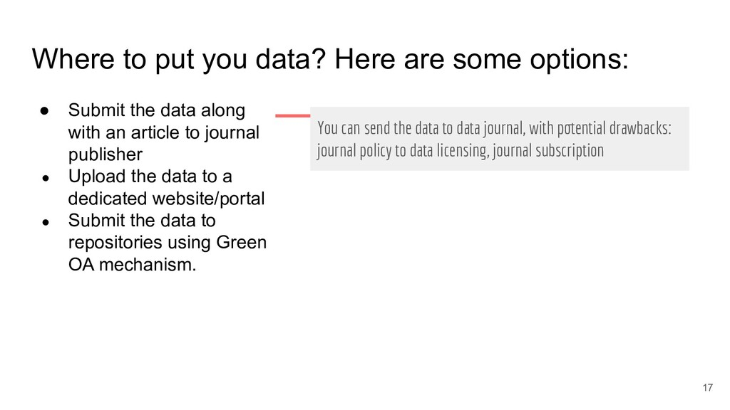 17 Where to put you data? Here are some options...