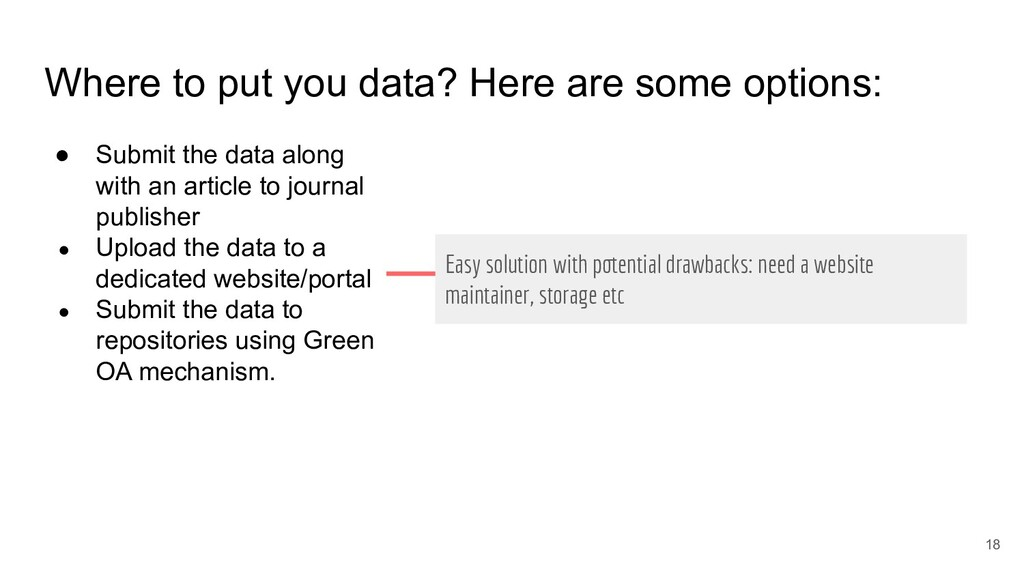 18 Where to put you data? Here are some options...