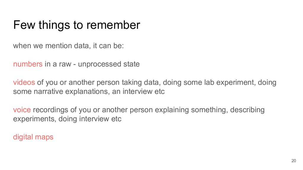 Few things to remember when we mention data, it...