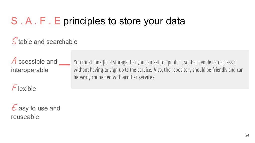 S . A . F . E principles to store your data S t...