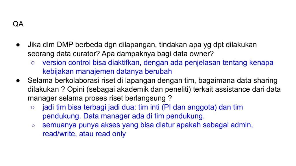 QA ● Jika dlm DMP berbeda dgn dilapangan, tinda...