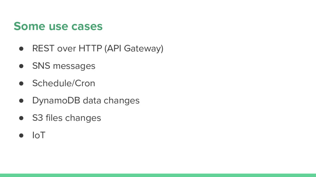 Some use cases ● REST over HTTP (API Gateway) ●...