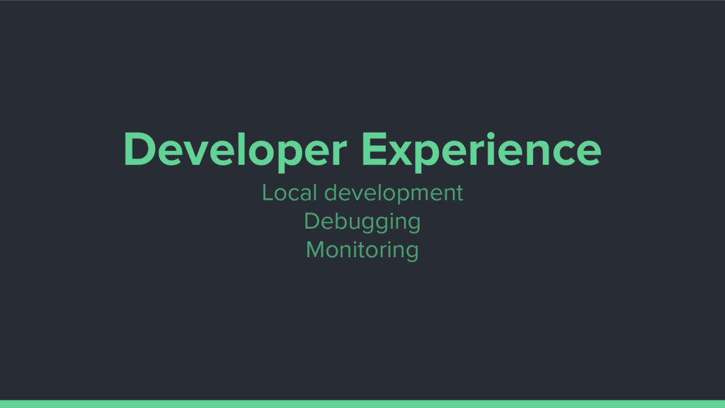 Developer Experience Local development Debuggin...