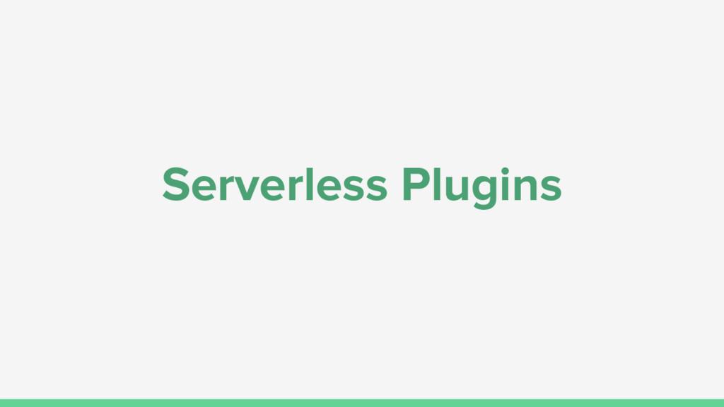Serverless Plugins