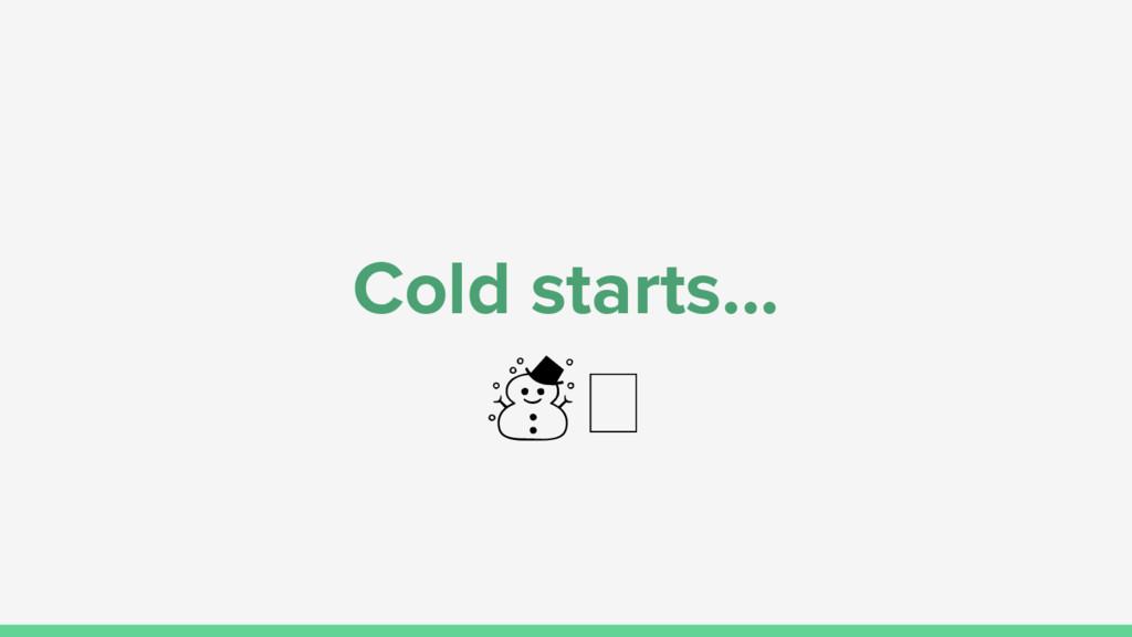 Cold starts... ☃