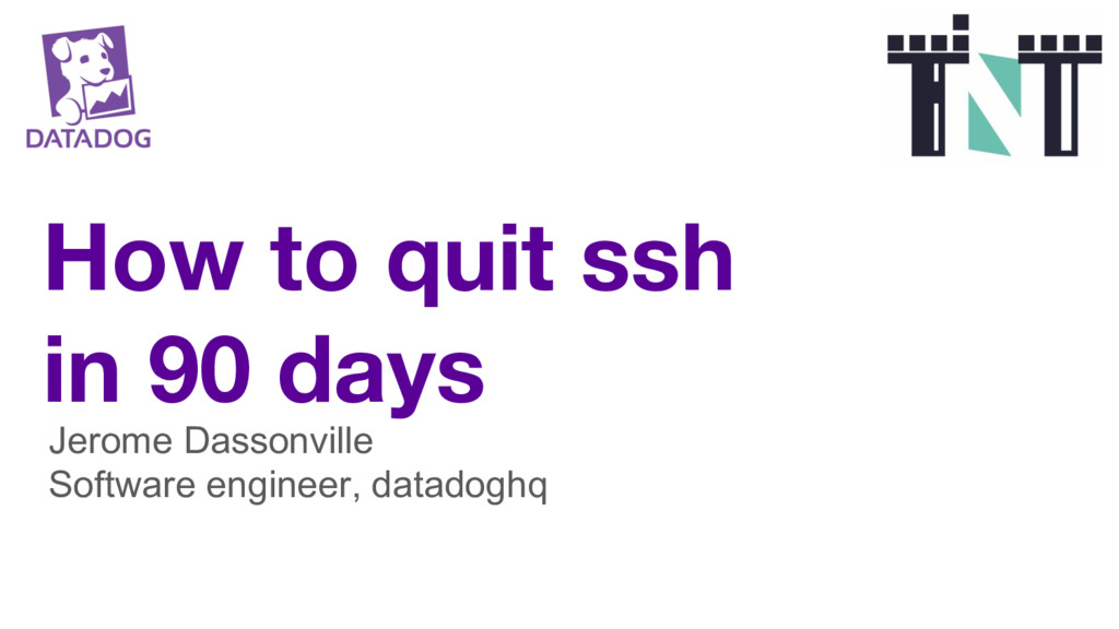 How to quit ssh in 90 days Jerome Dassonville S...