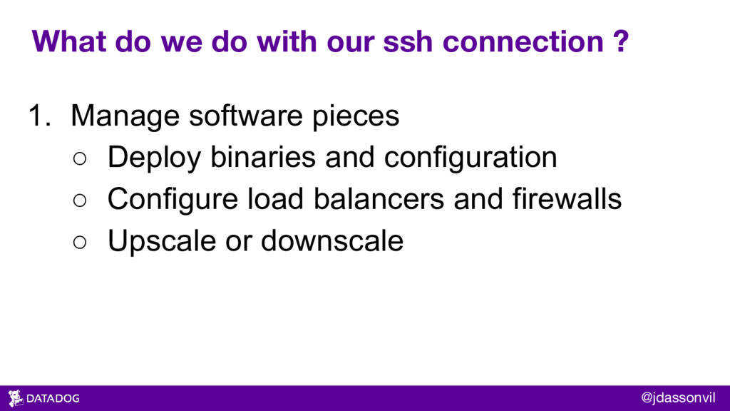 What do we do with our ssh connection ? 1. Mana...