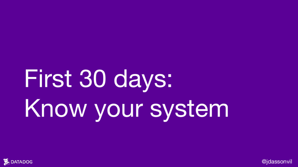 First 30 days: Know your system @jdassonvil