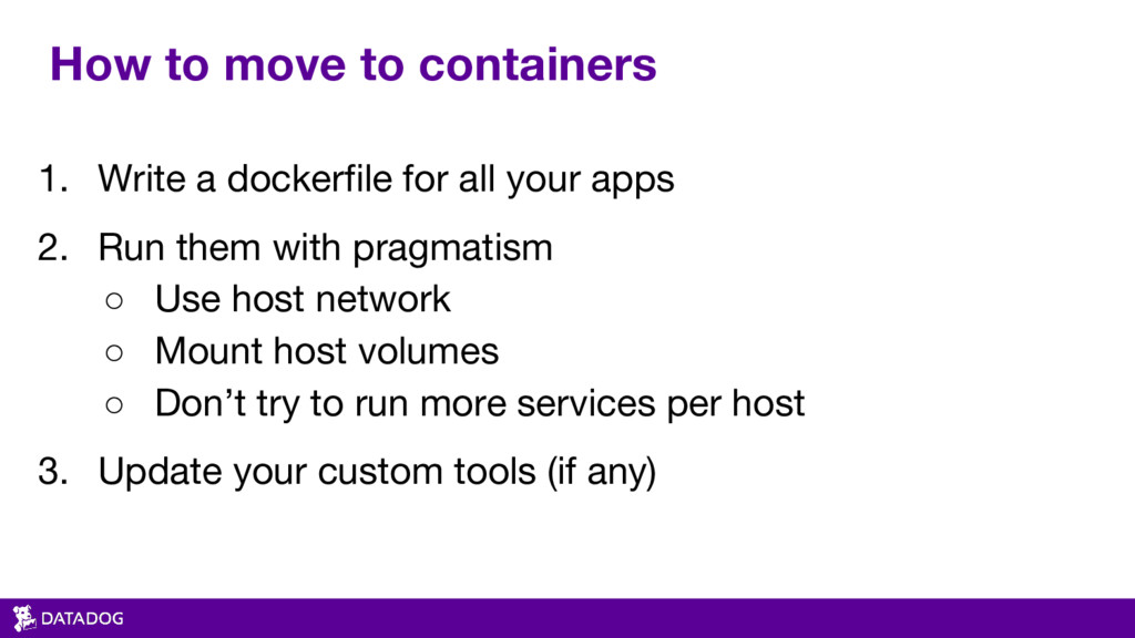 How to move to containers 1. Write a dockerfile...
