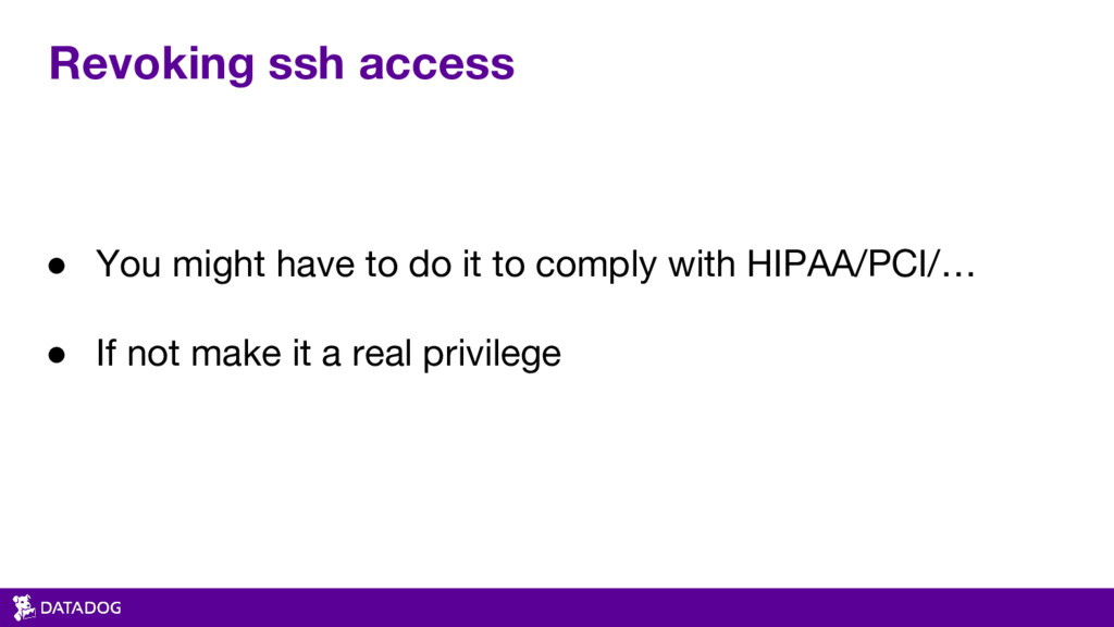 Revoking ssh access ● You might have to do it t...