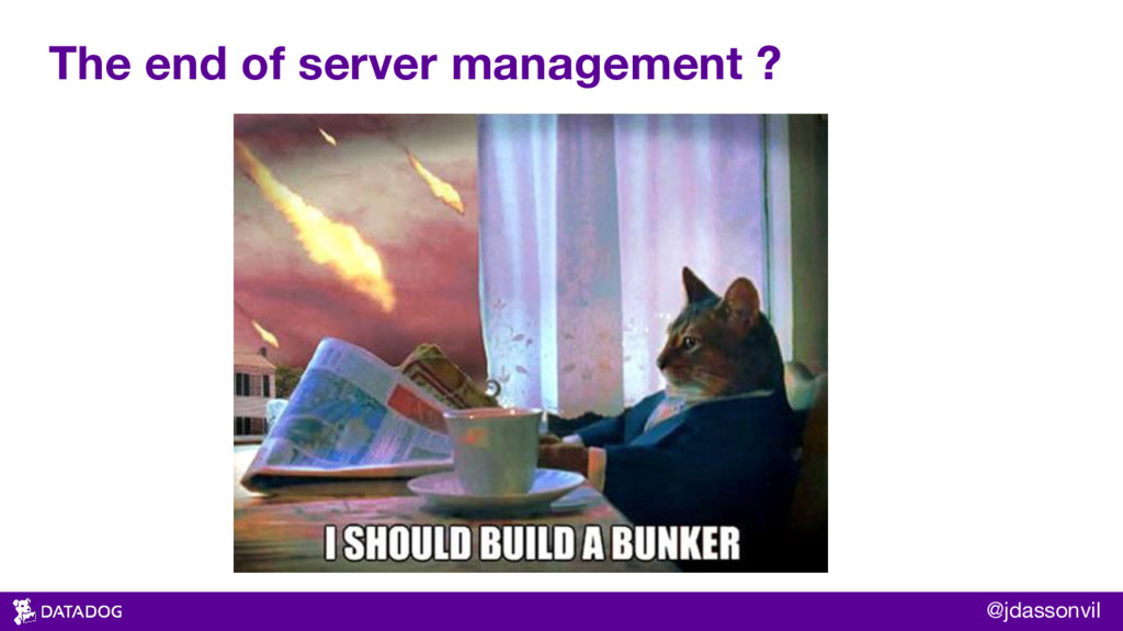 The end of server management ? @jdassonvil