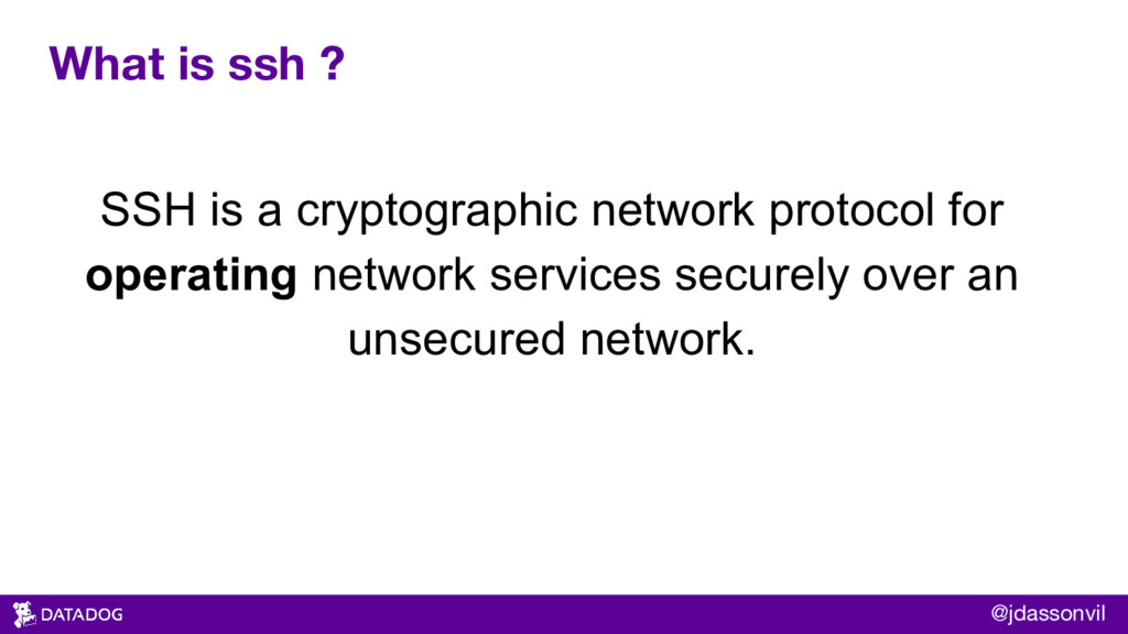 What is ssh ? SSH is a cryptographic network pr...