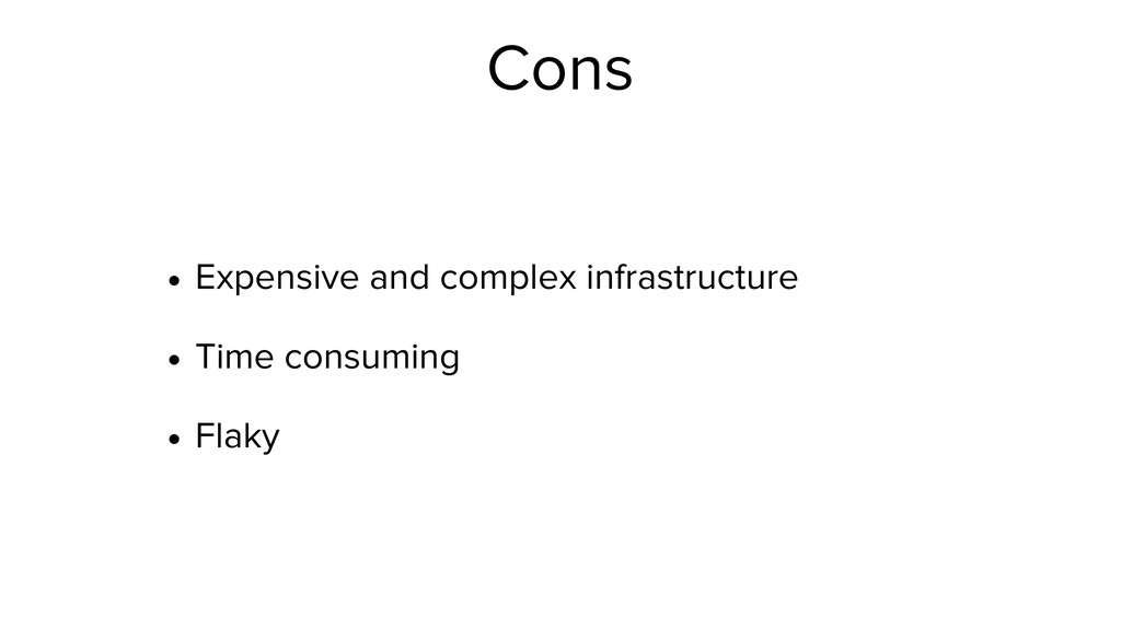 Cons • Expensive and complex infrastructure • T...