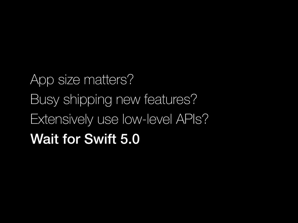 App size matters? Busy shipping new features? E...
