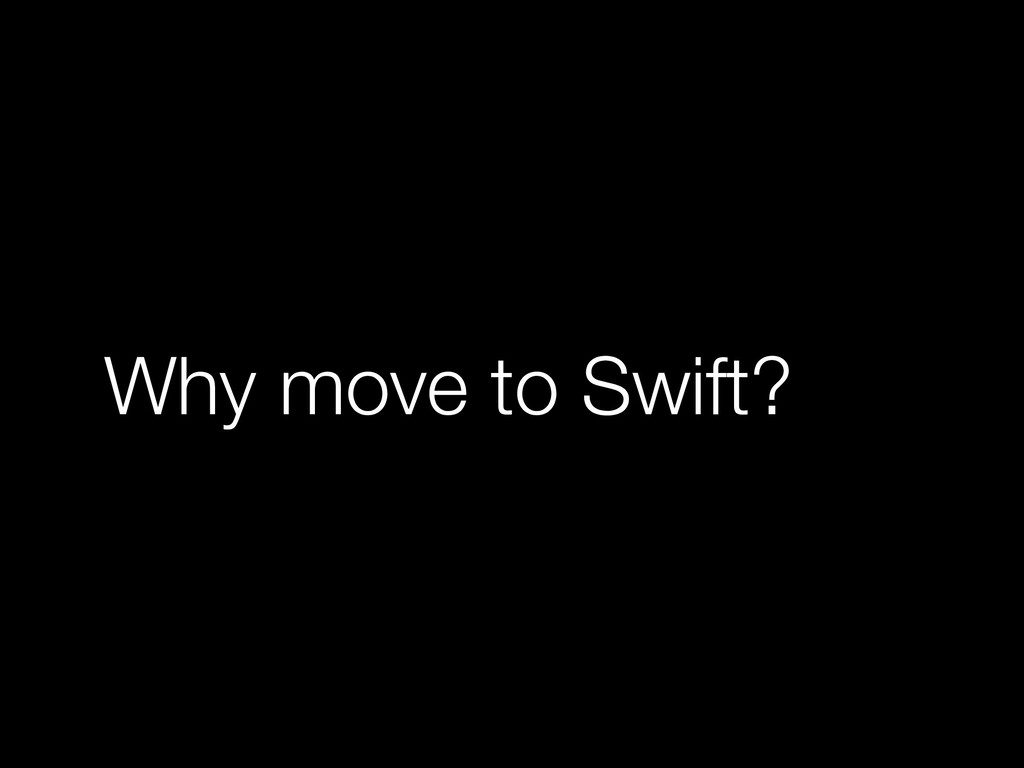 Why move to Swift?