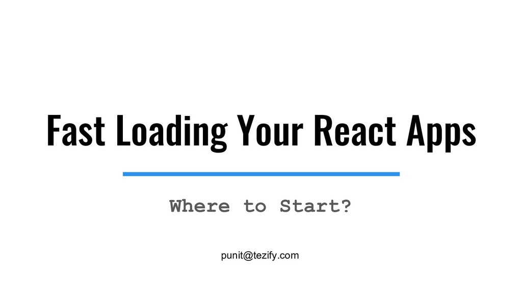 Fast Loading Your React Apps Where to Start? pu...