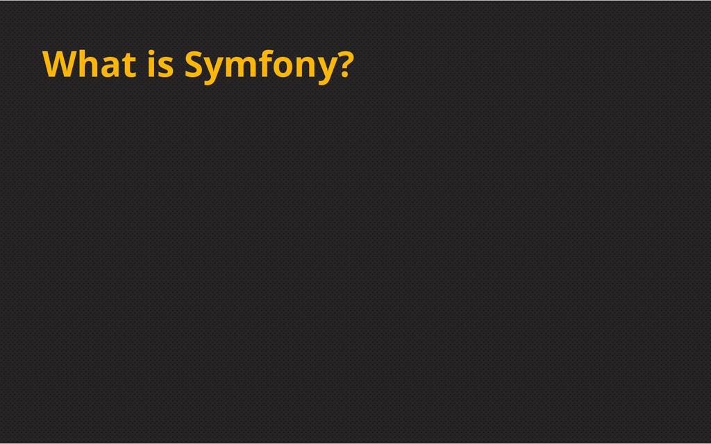 What is Symfony?