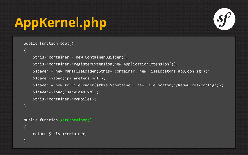 AppKernel.php public function boot() { $this->c...