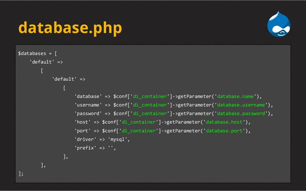 database.php $databases = [ 'default' => [ 'def...
