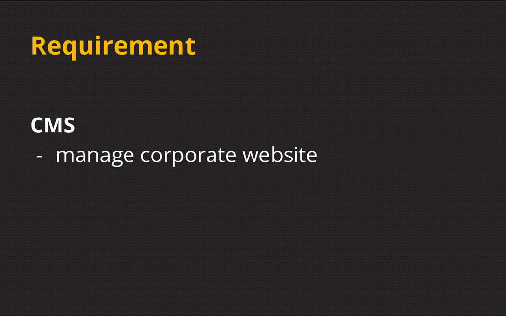 Requirement CMS - manage corporate website