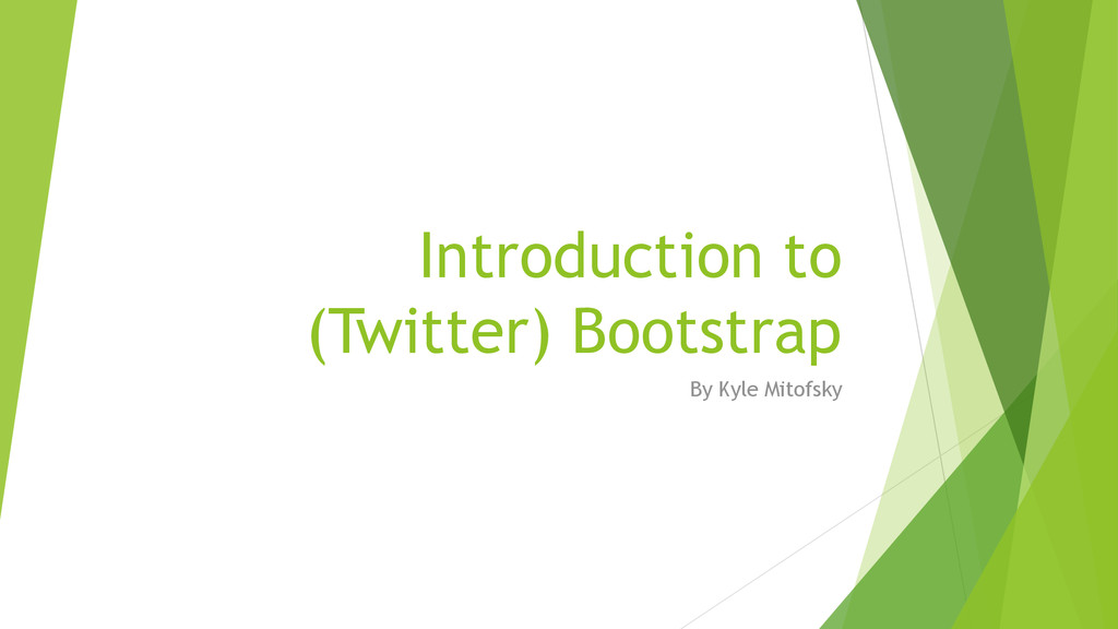 Introduction to (Twitter) Bootstrap By Kyle Mit...