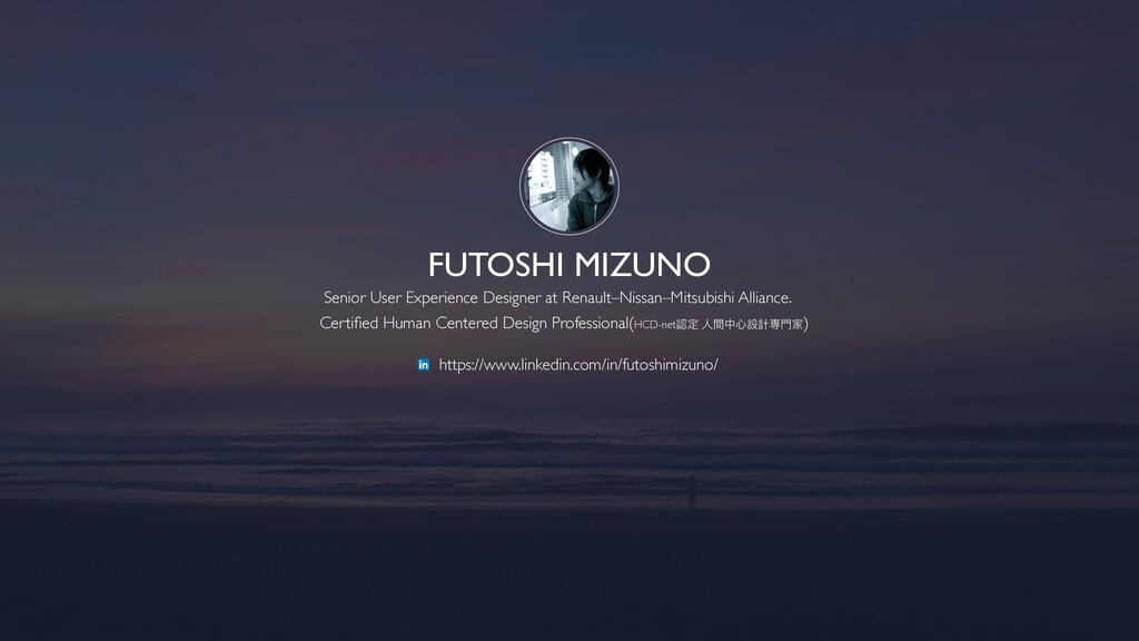FUTOSHI MIZUNO Senior User Experience Designer ...