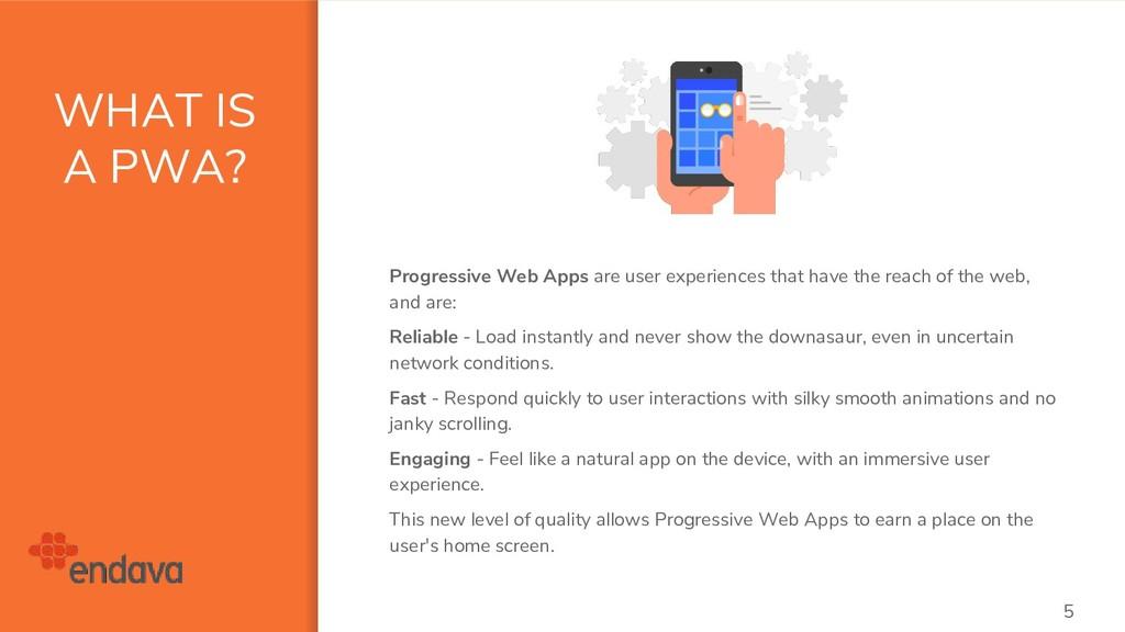WHAT IS A PWA? 5 Progressive Web Apps are user ...
