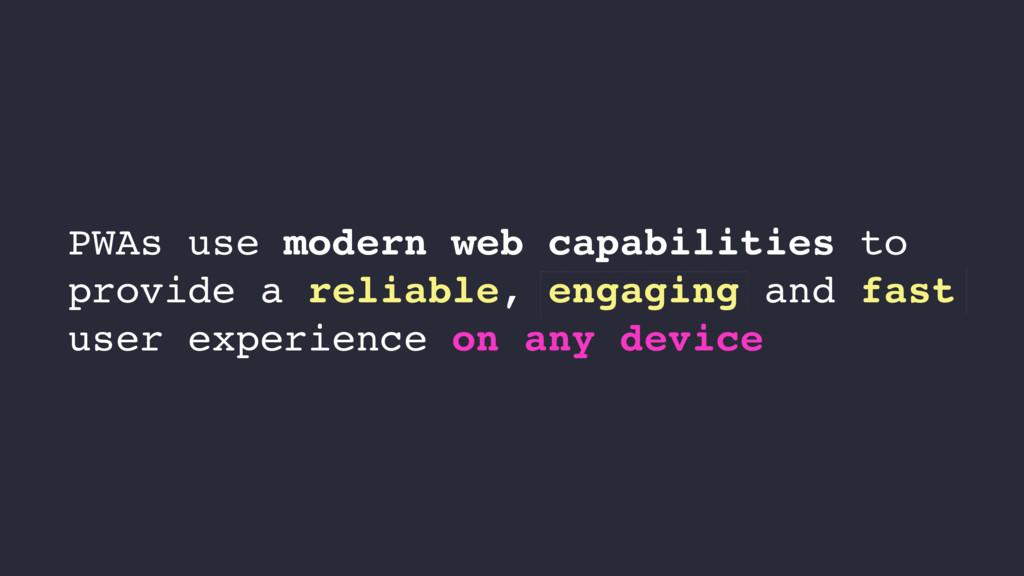 PWAs use modern web capabilities to provide a r...