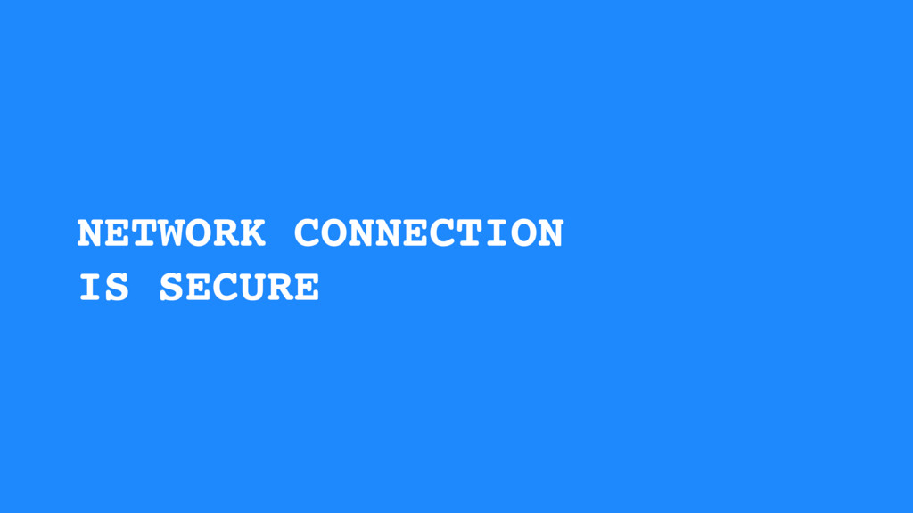 NETWORK CONNECTION IS SECURE