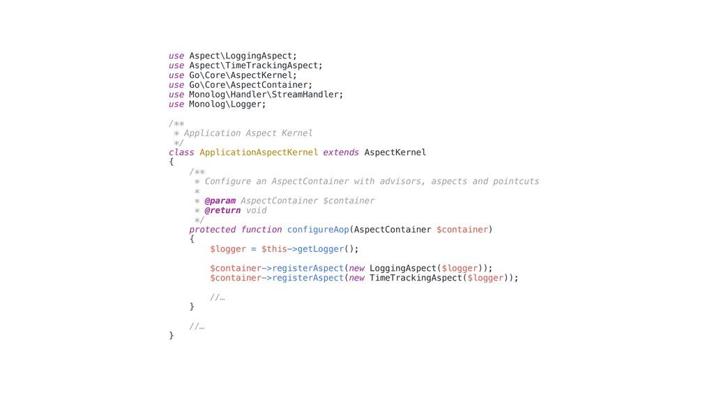 use Aspect\LoggingAspect; use Aspect\TimeTracki...