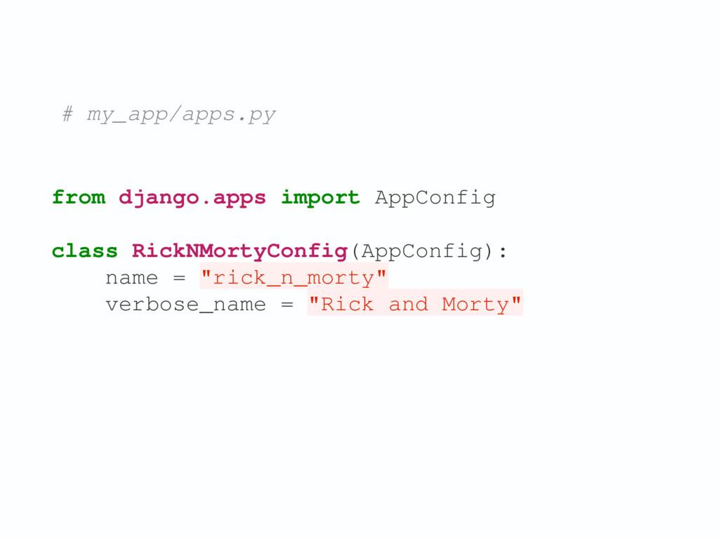 from django.apps import AppConfig class RickNMo...