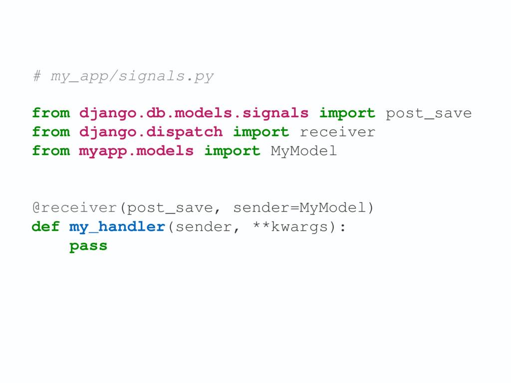 from django.db.models.signals import post_save ...