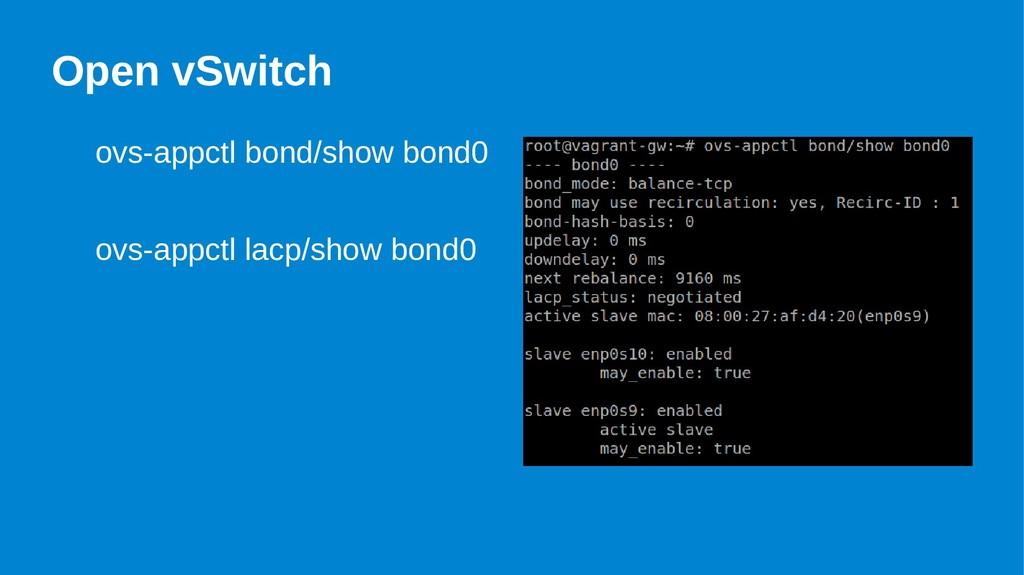 Open vSwitch ovs-appctl bond/show bond0 ovs-app...