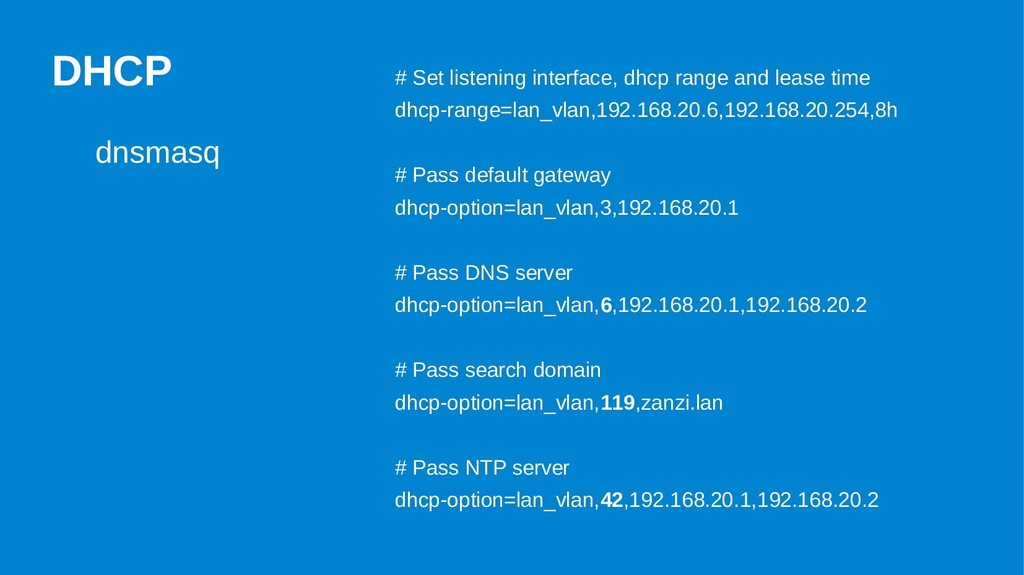 DHCP dnsmasq # Set listening interface, dhcp ra...