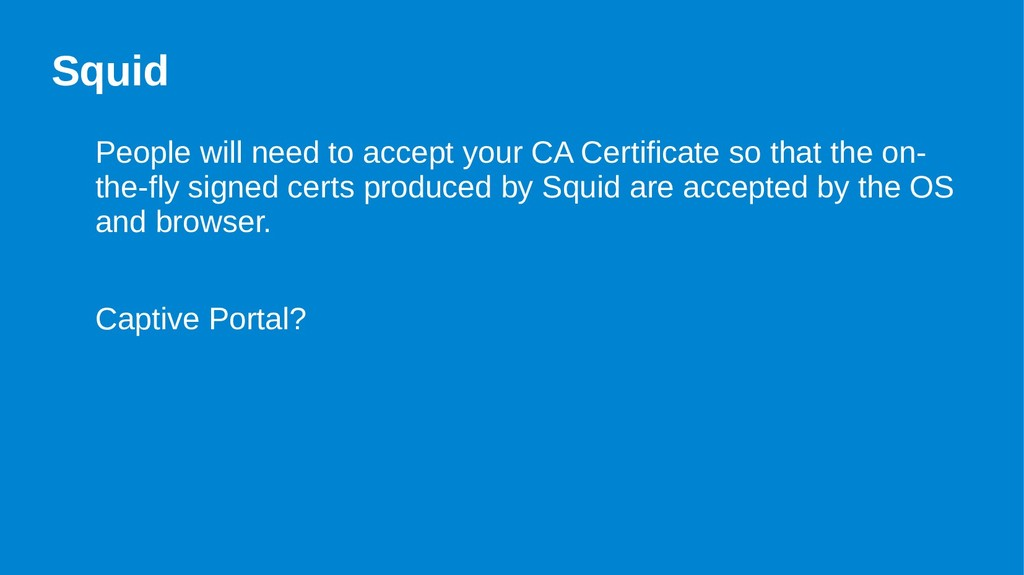 Squid People will need to accept your CA Certif...