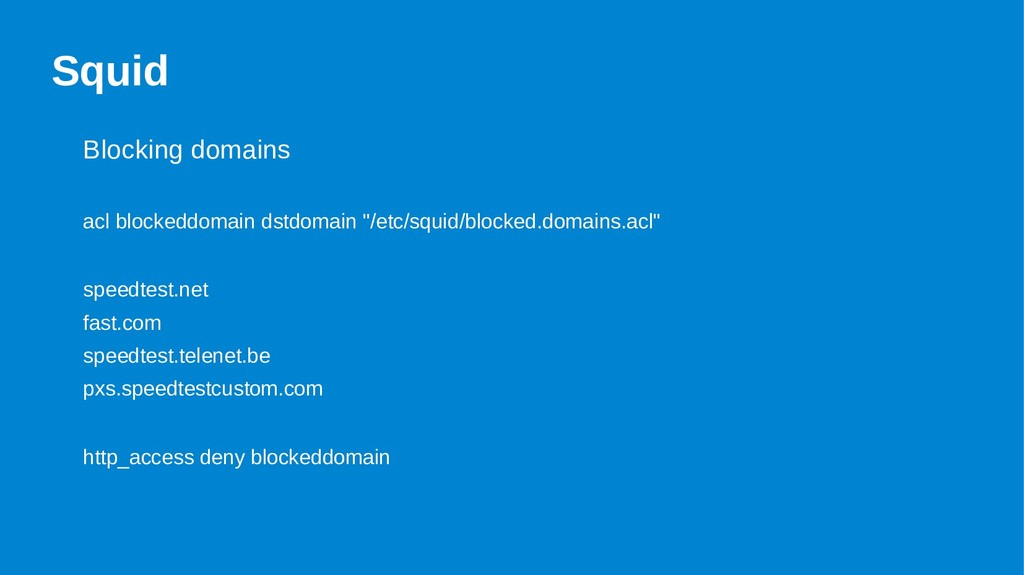 Squid Blocking domains acl blockeddomain dstdom...