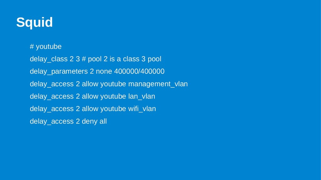 Squid # youtube delay_class 2 3 # pool 2 is a c...