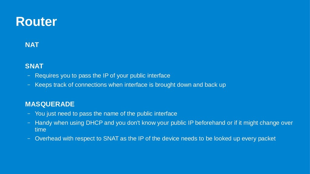 Router NAT SNAT – Requires you to pass the IP o...