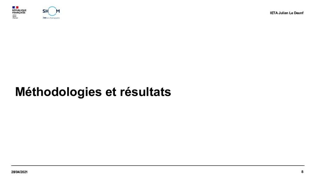 8 28/04/2021 IETA Julian Le Deunf Méthodologies...