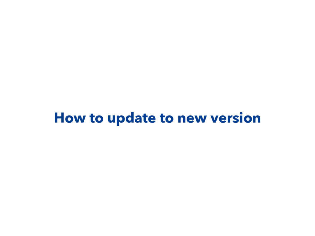 How to update to new version