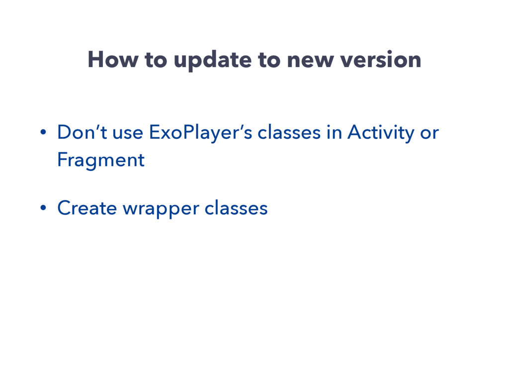 How to update to new version • Don't use ExoPla...