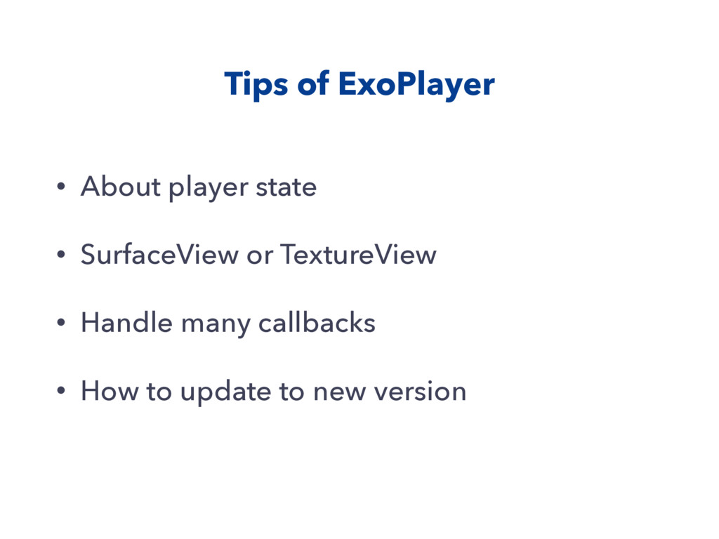 Tips of ExoPlayer • About player state • Surfac...