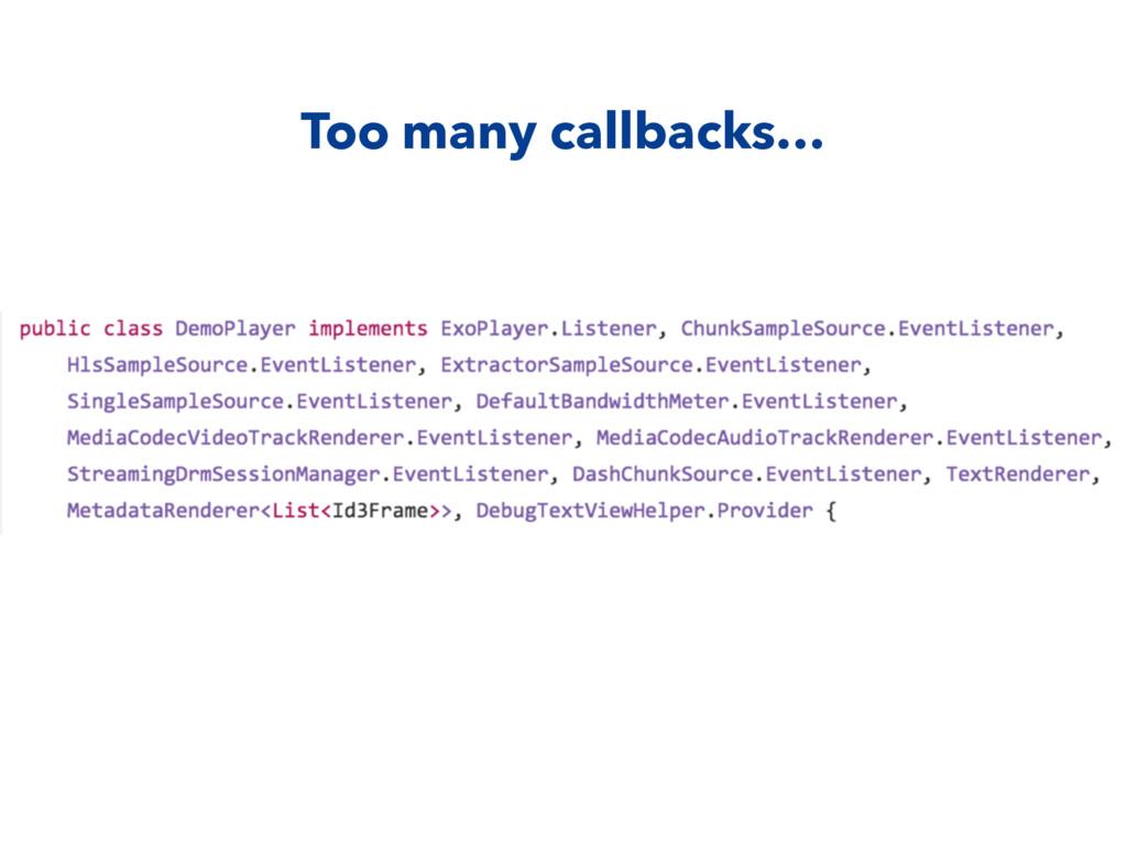 Too many callbacks…