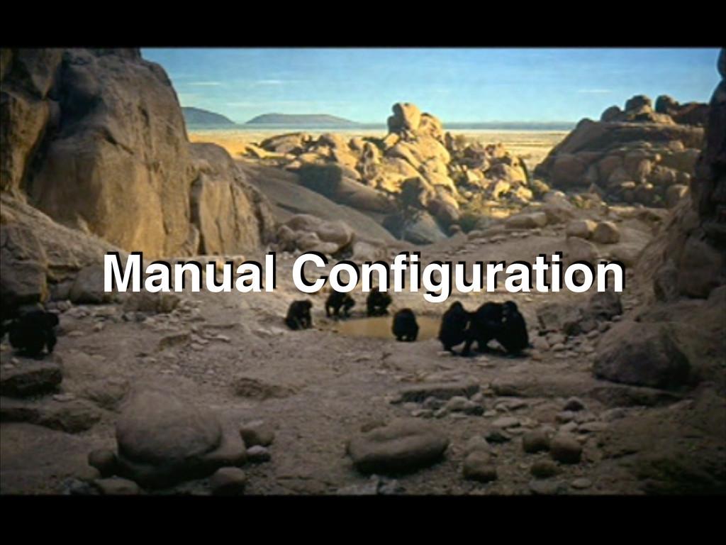 Manual Configuration