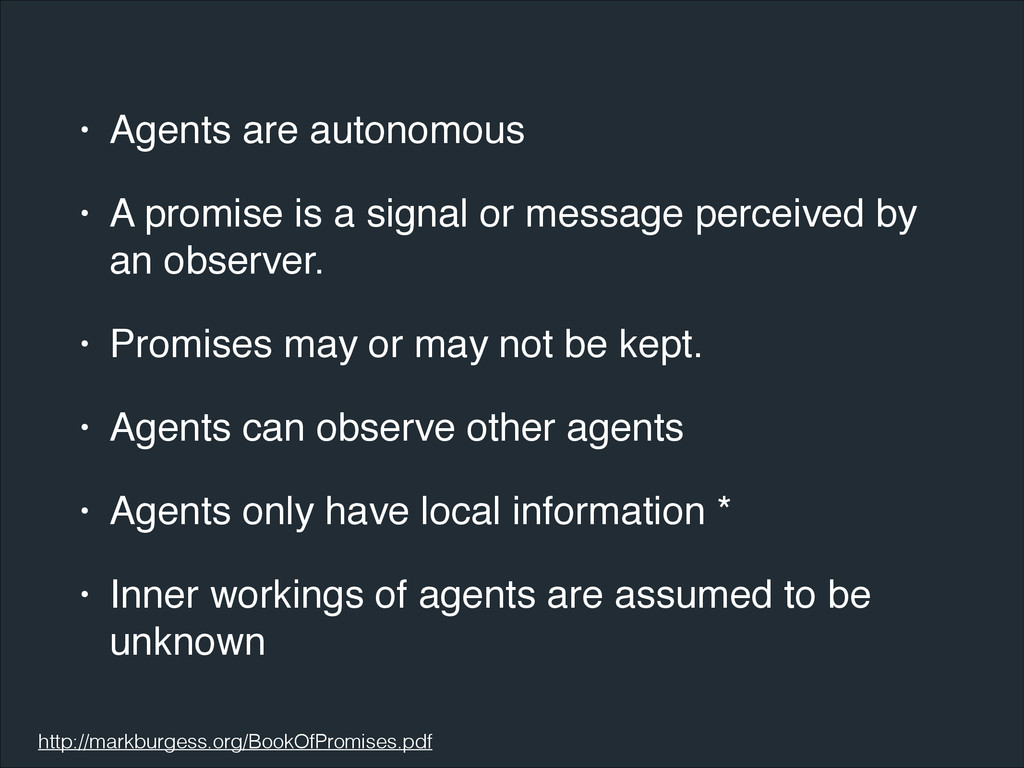 • Agents are autonomous! • A promise is a signa...