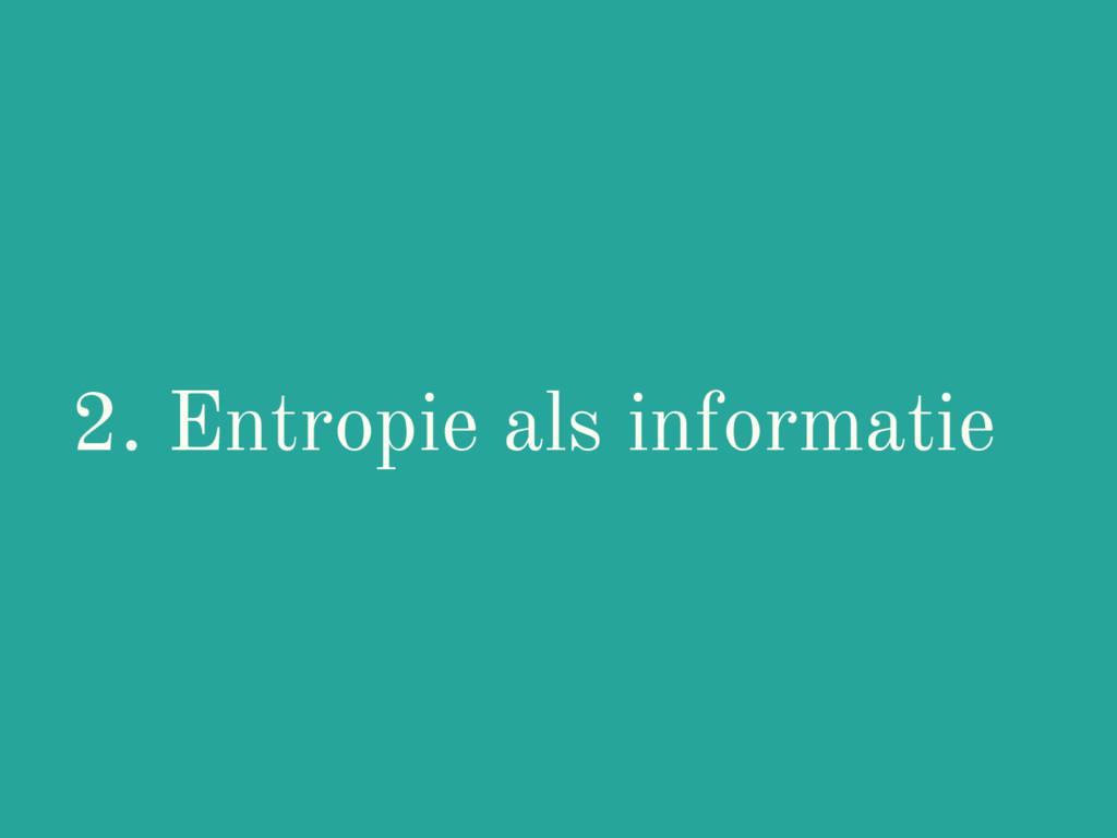 2. Entropie als informatie